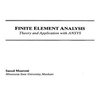 Finite element analysis theory and application with Ansys and Abaqus by Saeed Moaveni free download book